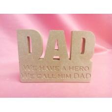 18mm MDF Dad Plaque We have a Hero